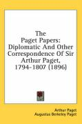 The Paget Papers: Diplomatic and Other Correspondence of Sir Arthur Paget, 1794-1807 (1896) - Paget, Arthur