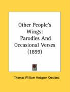 Other People's Wings: Parodies and Occasional Verses (1899) - Crosland, Thomas William Hodgson
