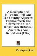 A  Description of Millenium Hall and the Country Adjacent: Together with the Characters of the Inhabitants Historical Anecdotes and Reflections (1762 - Smart, Christopher