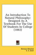 An Introduction to Natural Philosophy: Designed as a Textbook for the Use of Students in College (1882) - Olmsted, Denison; Snell, E. S.; Kimball, Rodney G.