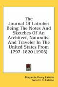 The Journal of Latrobe: Being the Notes and Sketches of an Architect, Naturalist and Traveler in the United States from 1797-1820 (1905) - Latrobe, Benjamin Henry