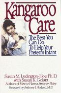 Kangaroo Care: The Best You Can Do to Help Your Preterm Infant - Ludington-Hoe, Susan M.; Golant, Susan K.
