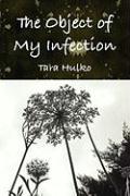 The Object of My Infection - Hulko, Tara