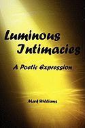 Luminous Intimacy - Williams, Mark