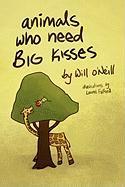 Animals Who Need Big Kisses - O'Neill, Will