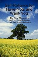 Self-Reliance for Have-Nots and Want-Nots - Nathan Phd, Jerry