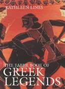 Faber Book of Greek Legends - Lines, Kathleen