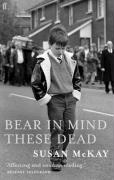 Bear in Mind These Dead - McKay, Susan