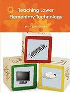 Teaching Lower Elementary Technology - Page-Botelho, Mark