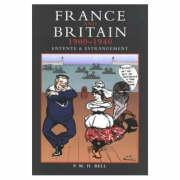 France and Britain, 1900-1940: Entente and Estrangement - Bell, P. M.