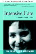 Intensive Care: A Family Love Story - Weisman, Mary Lou