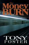 The Money Burn - Foster, Tony