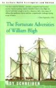 The Fortunate Adversities of William Bligh - Schreiber, Roy E.