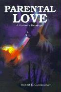 Parental Love: A Father's Revenge - Cunningham, Robert L.