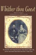 Whither Thou Goest: The True Story of Two Long-Lost Pioneers Whose Dream Wouldn't Die, and How Their Family Found Them More Than a Century - Simpson, Patrick