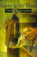 Voices in the Blood - Spruance, David L.