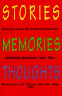 Stories, Memories, Thoughts - Rivas, Melissa; Vela, Vanessa; Lopez, Georgina