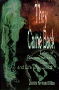 They Came Back: Tales of Reincarnation, Ghosts, and Life After Death - Dillon, Charles Raymond