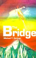 The Bridge - Darkow, Michael T.