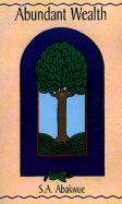 Abundant Wealth - Abakwue, S. A.