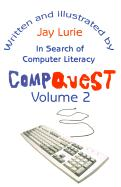 Compquest Volume 2: In Search of Computer Literacy - Lurie, Jay S.