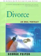 Divorce: An Oral Portrait - Feifer, George