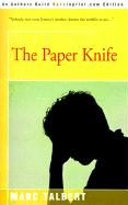 The Paper Knife - Talbert, Marc