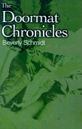 The Doormat Chronicles - Schmidt, Beverly