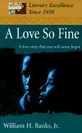 A Love So Fine: A Love Story That You Will Never Forget - Banks, William H. , Jr.