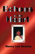 Echoes of the Heart: Modern Poetry & Haiku - Destiny, Nancy Lee