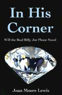 In His Corner: Will the Real Billy Joe Please Stand - Lewis, Joan Moore