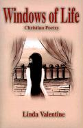 Windows of Life: Christian Poetry - Valentine, Linda