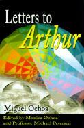 Letters to Arthur - Ochoa, Miguel