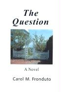 The Question - Fronduto, Carol M.