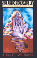 Self Discovery: Prose and Poetry: A Journey from Pain to Purpose - Williams, Lisa C.