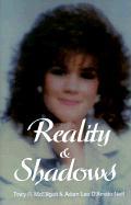 Reality & Shadows - McElligott, Tracy R.; D'Amato-Neff, Adam Lee; D'Amato-Neff, Adam Lee