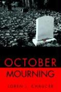 October Mourning - Chaucer, Loren J.