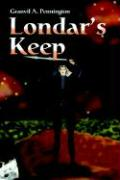 Londar's Keep - Pennington, Granvil A.