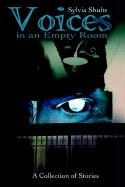 Voices in an Empty Room: A Collection of Stories - Shults, Sylvia