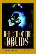 Rebirth of the Druids - Tyler, Marchele E.