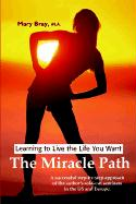 Miracle Path: Learning to Live the Life You Want - Bray, Mary