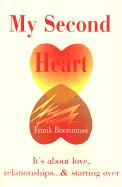My Second Heart: It' S about Love, Relationships... and Starting Over - Bontumasi, Frank