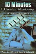 10 Minutes to Organized Internet Usage.: The Internet Companion - Griffin, Tanya M.; McDonald, Ginae B.; McDonald, Ginae B.
