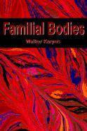 Familial Bodies - Karyns, Walker