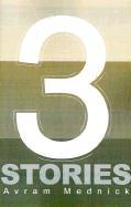 Three Stories - Mednick, Avram