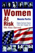 Women at Risk: We Also Served - Fortin, Noonie