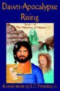 Dawn-Apocalypse Rising: Book 1 of the Windows of Heaven - Powderly, K. G. , Jr.