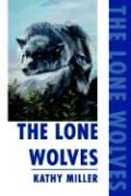 The Lone Wolves - Miller, Kathy