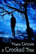 There Grows a Crooked Tree - Wingo, W. Bruce