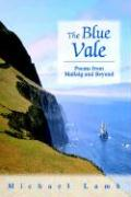 The Blue Vale: Poems from Mallaig and Beyond - Lamb, Michael